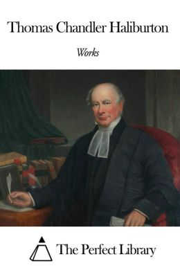 Works of Thomas Chandler Haliburton