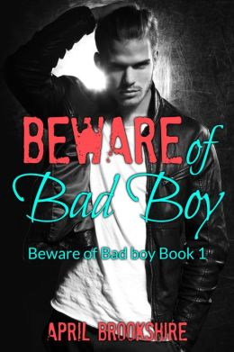 Beware of Bad Boy