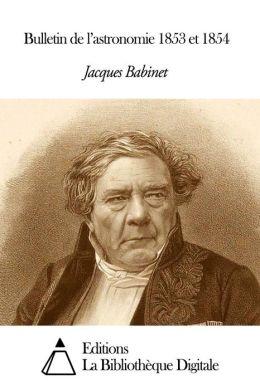 Bulletin de l'astronomie 1853 et 1854
