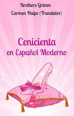 Cenicienta en Español Moderno (Translated)