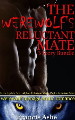 The Werewolf's Reluctant Mate (werewolf breeding gangbang erotic romance)