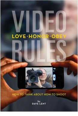 VIDEO RULES. How to think about how to shoot.