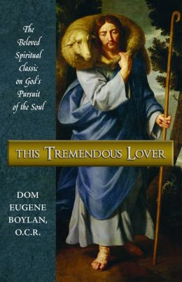 This Tremendous Lover: The Beloved Classic on God's Pursuit of the Soul (Revised)