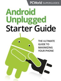 Android Unplugged Starter Guide