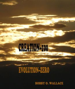 CREATION--100: EVOLUTION--ZERO