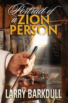 Portrait of a Zion Person (Introduction to The Zion Series)