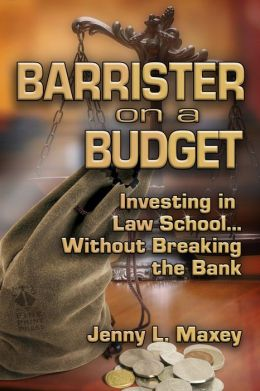 Barrister on a Budget: Investing in Law School...without Breaking the Bank