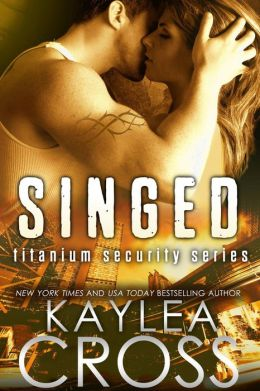 Singed (Titanium Security Series, #2)