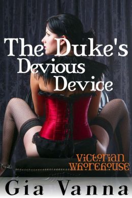 The Duke's Devious Device