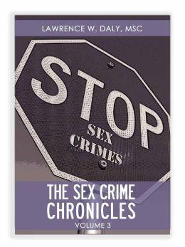 Sex Crimes Chronicles - Volume Three