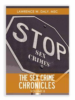 Sex Crimes Chronicles - Volume Eight