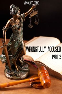 Wrongfully Accused #2: 15 More People Sentenced to Prison for a Crime They Didn't Commit
