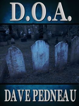 D.O.A. -- A Whit Pynchon Mystery