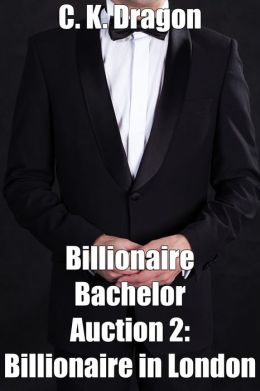 Billionaire Bachelor Auction 2: Billionaire in London
