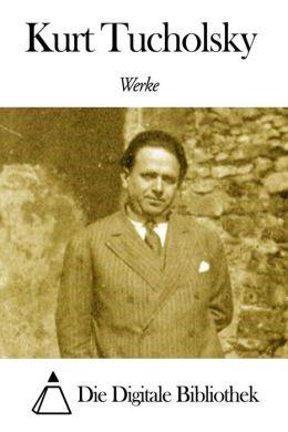 Werke von Kurt Tucholsky