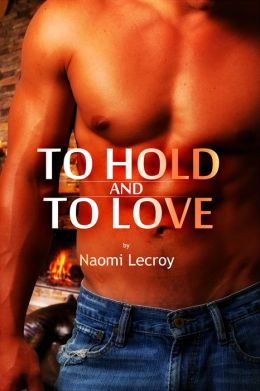 To Hold and To Love (BWWM Interracial Romance)