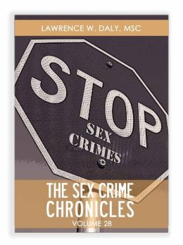 Sex Crimes Chronicles - Volume Twenty-Eight