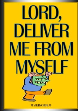 DELIVER ME FROM MYSELF