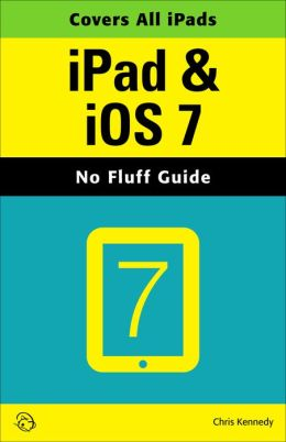 iPad & iOS 7 (No Fluff Guide)