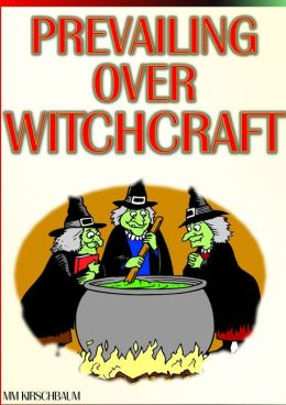 PREVAILING OVER WITCHCRAFT