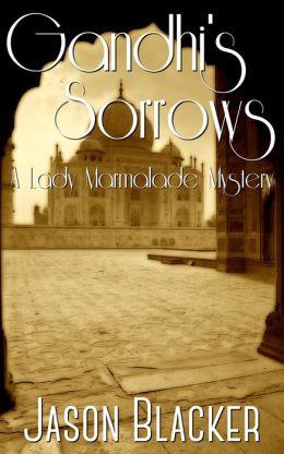 Gandhi's Sorrow (A Lady Marmalade Mystery, #7)
