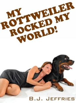 My Rottweiler Rocked My World! (Taboo Weredog Erotik Erotica for Women)