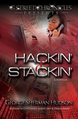 Hackin' & Stackin' (G Street Chronicles Presents)