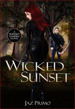 Wicked Sunset (Sunset Vampire Series, Book 4)