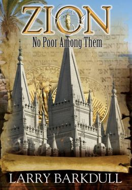 No Poor Among Them (Book 6 of the Zion Series)
