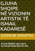 Gjuha Shqipe ne vizionin artistik te Ismail Kadarese