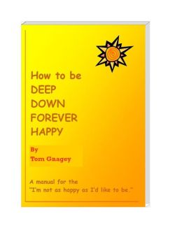 How to Be Deep Down Forever Happy