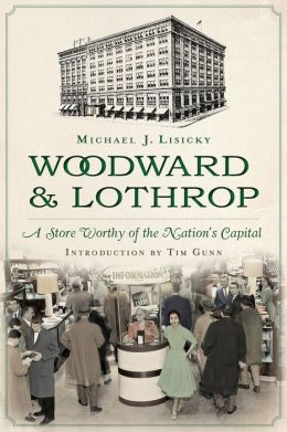 Woodward & Lothrop: A Store Worthy of the Nation's Capital