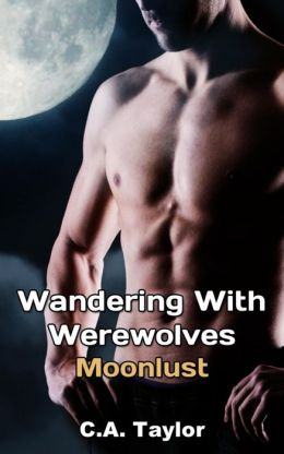 Wandering With Werewolves: Moonlust (Gay Erotica)