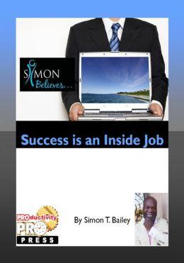 Success is an Inside Job