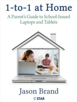 One-to-One at Home: A Parent's Guide to School Issued Laptops and Tablets