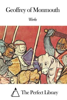Works of Geoffrey of Monmouth