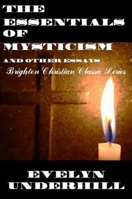 "THE ESSENTIALS OF MYSTICISM ""AND OTHER ESSAYS"""