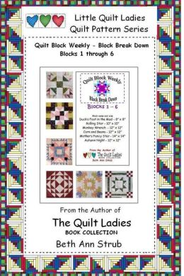 Quilt Block Weekly Block Break Down, Quilt Blocks 1 through 6