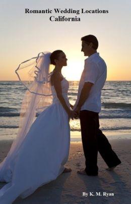 Romantic Wedding Locations - California