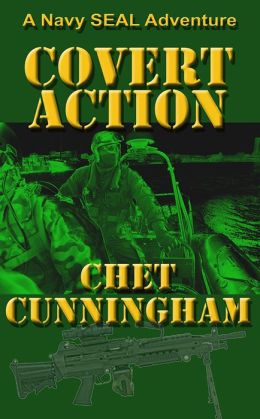 Covert Action - A Navy SEAL Adventure