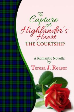 To Capture A Highlander's Heart: The Courtship