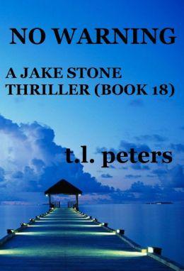 No Warning, A Jake Stone Thriller (Book 18)