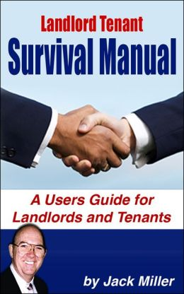 Landlord Tenant Survival Manual - A Users Guide for Landlords and Tenants