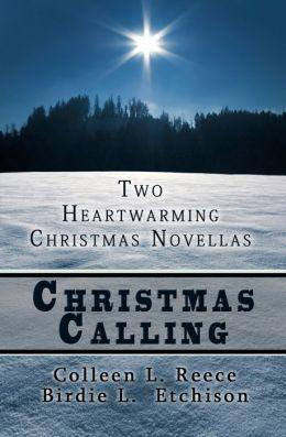 Christmas Calling 2 Christian Romance Novellas