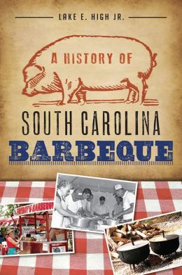 A History of South Carolina Barbeque