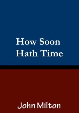 How Soon Hath Time