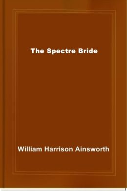 The Spectre Bride