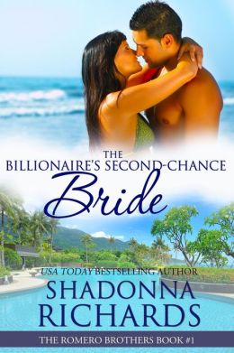The Billionaire's Second-Chance Bride (Romero Brothers, #1)