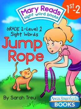 Mary Reads Sight Word Books 1st-2 - Jump Rope