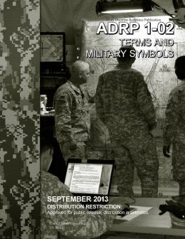 Publication adrp 1 02 terms and military symbols september 2013